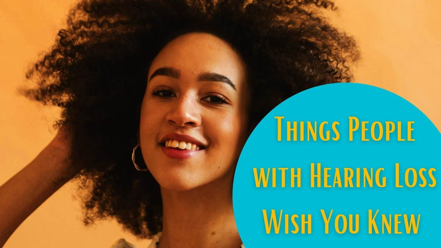Things People with Hearing Loss Wish You Knew